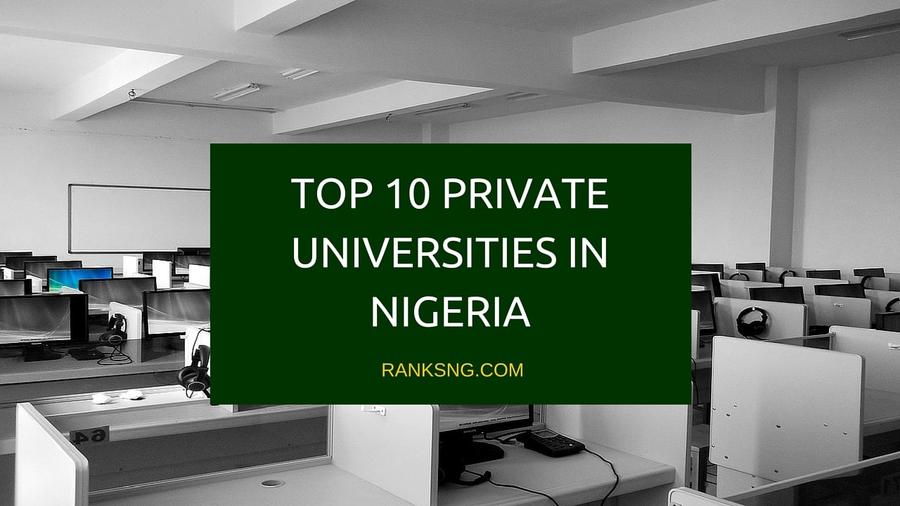TOP 10 PRIVATE UNIVERSITIES IN NIGERIA