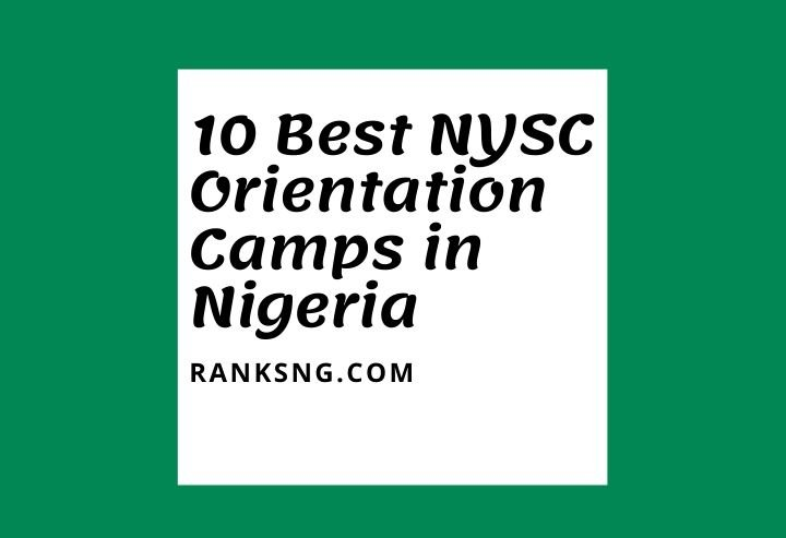 10 Best NYSC Orientation Camps in Nigeria