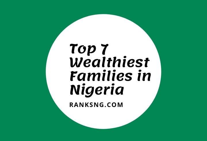 Top wealthiest families in Nigeria