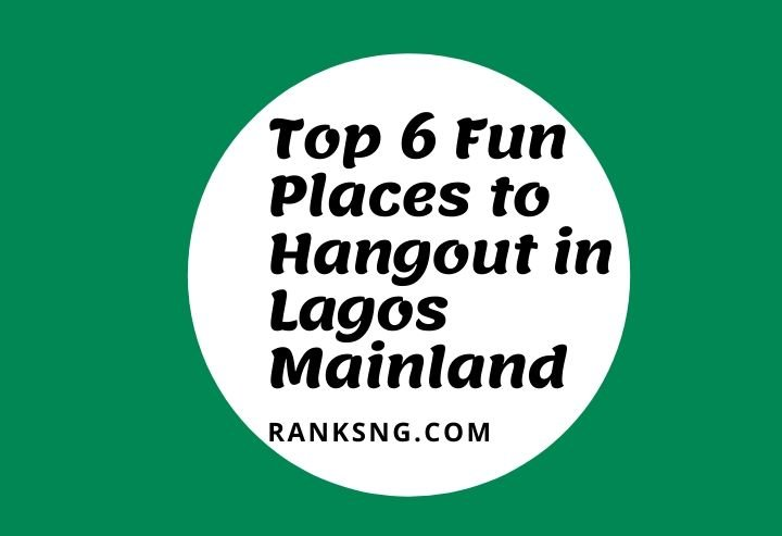 Fun places to hangout in Lagos mainland