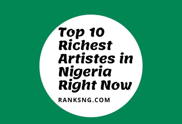 Wealthiest artistes in Nigeria